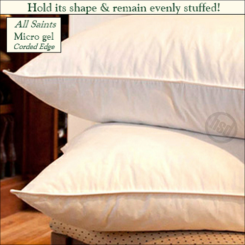 HSD-ALL SAINTS-Hotel Micro Gel Fiber Pillow, Hypo-Allergenic, Corded Edge, QUEEN/JUMBO, Starting at $15.95 ea